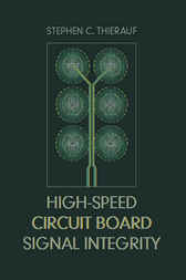 High Speed Circuit Board Signal Integrity by Stephen Thierauf