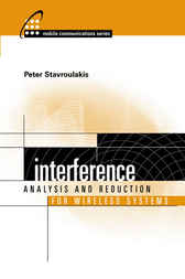 Interference Analysis and Reduction for Wireless Systems by Peter Stavroulakis