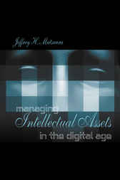Managing Intellectual Assets in the Digital Age by Jeffrey Matsuura