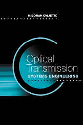Optical Transmission Systems Engineering by Milorad Cvijetic