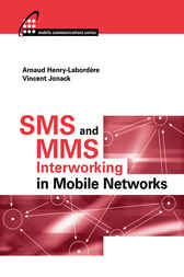 SMS and MMS Interworking in Mobile Networks by Arnaud Henry-Labordere