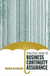 Practical Guide to Business Continuity Assurance by Andrew McCrackan