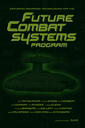 Exploring Advanced Technologies for the Future Combat Systems Program by John Matsumura