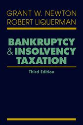 Bankruptcy and Insolvency Taxation by Grant W. Newton