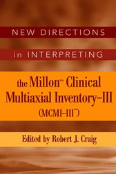 New Directions in Interpreting the Millon Clinical Multiaxial Inventory-III (MCMI-III) by Robert J. Craig