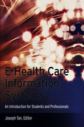 E-Health Care Information Systems by Joseph Tan