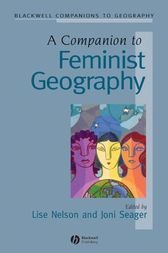 A Companion to Feminist Geography by Lise Nelson