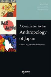 A Companion to the Anthropology of Japan by Jennifer Robertson