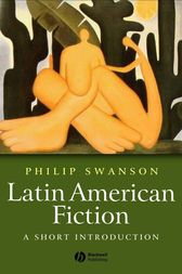 Latin American Fiction by Phillip Swanson