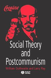 Social Theory and Postcommunism by William Outhwaite
