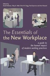 The Essentials of the New Workplace by David Holman