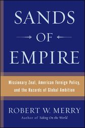 Sands of Empire by Robert W. Merry