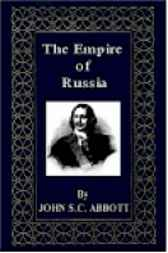 The Empire of Russia by John S.C. Abbott
