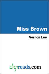 Miss Brown by Vernon Lee