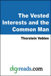 The Vested Interests and the Common Man by Thorstein Veblen