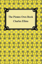 The Pirates Own Book by Charles Elms