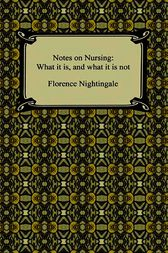 Notes on Nursing: What It Is and What It Is Not by Florence Nightingale