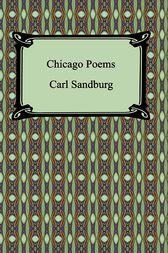Chicago Poems by Carl Sandburg