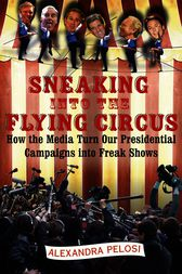 Sneaking Into the Flying Circus by Alexandra Pelosi