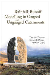 Rainfall-runoff Modelling In Gauged And Ungauged Catchments by Thorsten Wagener