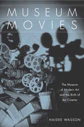 Museum Movies by Haidee Wasson