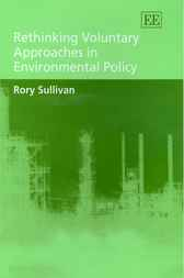 Rethinking Voluntary Approaches in Environmental Policy by R. Sullivan