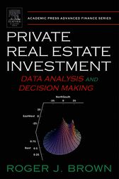 Private Real Estate Investment by Roger J. Brown