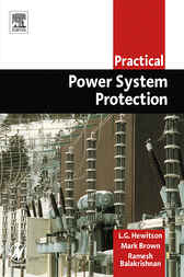Practical Power System Protection by Leslie Hewitson