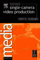 Single-Camera Video Production by PhD Musburger