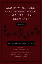 Macromolecules Containing Metal and Metal-Like Elements, Volume 5 by unknown