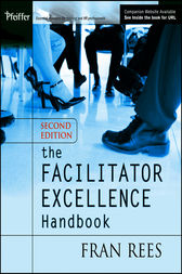 The Facilitator Excellence Handbook by Fran Rees
