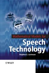 Mathematical Models for Speech Technology by Stephen Levinson