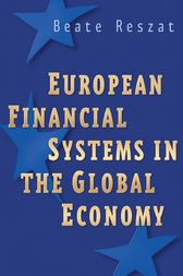 European Financial Systems in the Global Economy by Beate Reszat