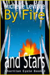 By Fire and Stars by Michelle L. Levigne
