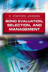 Bond Evaluation, Selection, and Management by R. Stafford Johnson