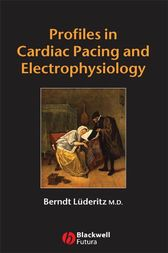 Profiles in Cardiac Pacing and Electrophysiology by Berndt Lüderitz