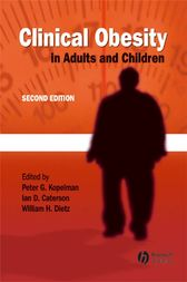 Clinical Obesity in Adults and Children by Peter G. Kopelman