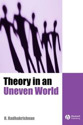 Theory in an Uneven World by R. Radhakrishnan