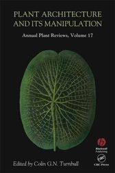 Annual Plant Reviews, Plant Architecture and its Manipulation by Colin G. N. Turnbull
