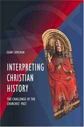 Interpreting Christian History by Euan Cameron
