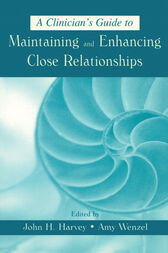 A Clinician's Guide to Maintaining and Enhancing Close Relationships by John H. Harvey