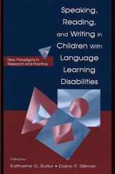 Speaking, Reading, and Writing in Children With Language Learning Disabilities by Katharine G. Butler