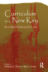 Curriculum in a New Key by Ted T. Aoki