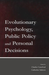 Evolutionary Psychology, Public Policy and Personal Decisions by Charles Crawford