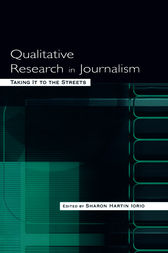 Qualitative Research in Journalism by Sharon Hartin Iorio