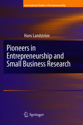 Pioneers in Entrepreneurship and Small Business Research by H. Landstrom