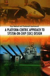 A Platform-Centric Approach to System-on-Chip (SOC) Design by Vijay Madisetti