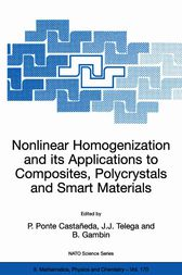 Nonlinear Homogenization and its Applications to Composites, Polycrystals and Smart Materials by P. Ponte Castaneda