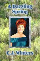 A Dazzling Spring by C.J. Winters