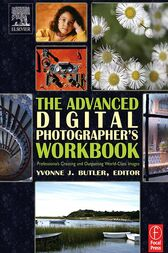 The Advanced Digital Photographer's Workbook by Yvonne J. Butler